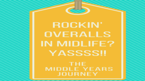 Rockin Overalls in Midlife? YASSSSS!!!